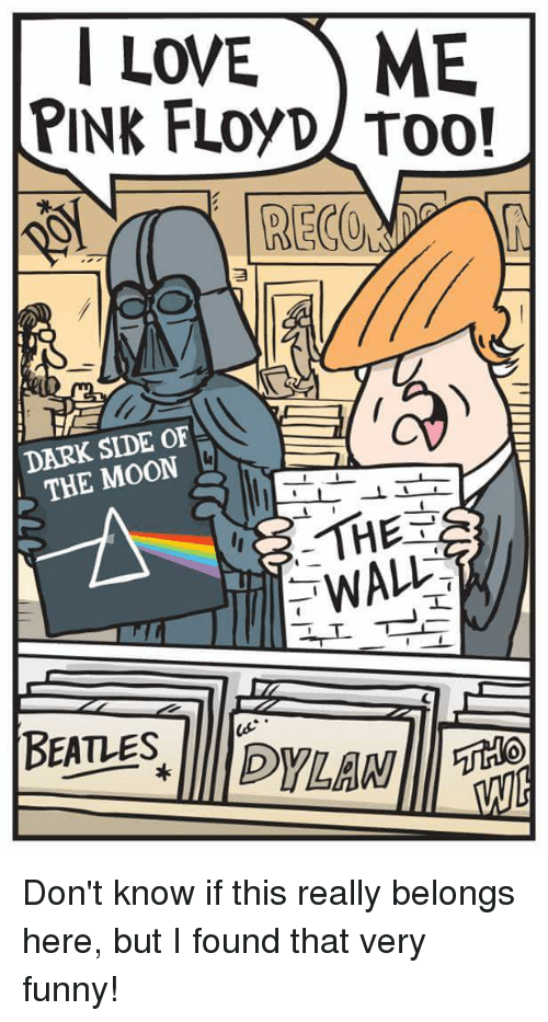 Dark Side of the Moon, Funny, and Love: I LOVE ME  PINK FLOyD TOO!  RECON  DARK SIDE OF  THE MOON  THE