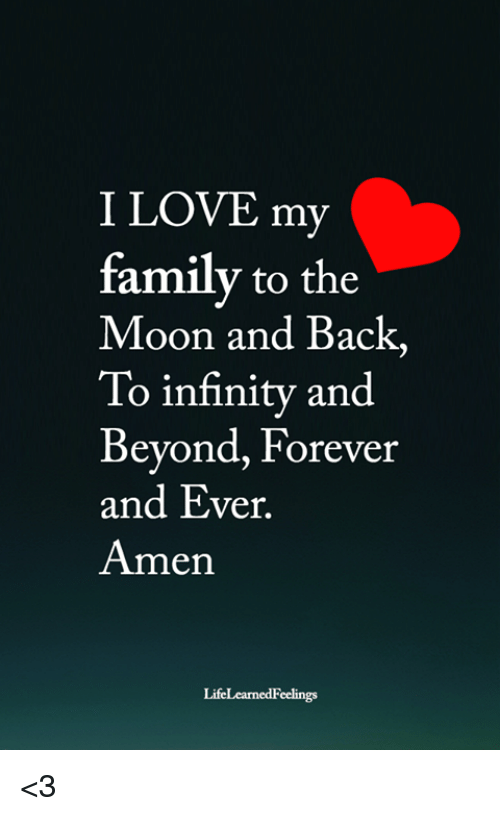 I Love My Family To The Moon And Back To Infinity And Beyond Forever