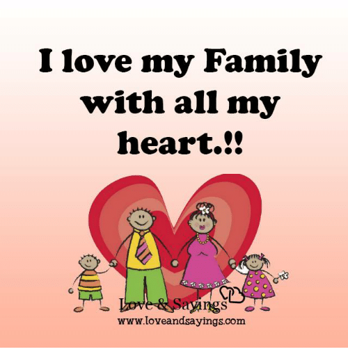 I Love My Family With All My Heart Wwwloveandsayingscom Dank Meme