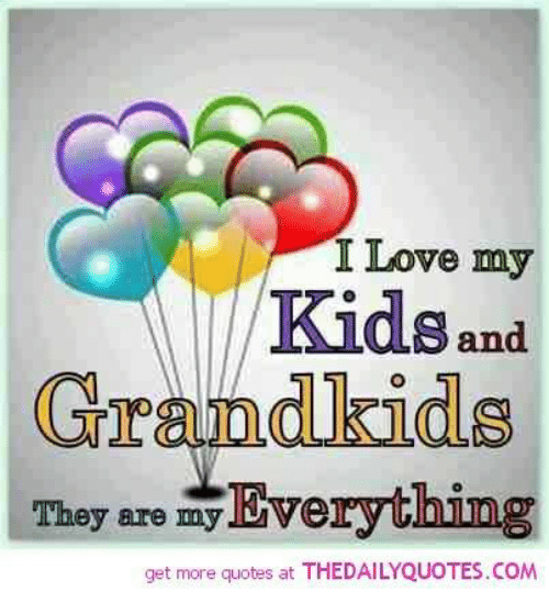 I Love My Kida And Grandkids They Are My Everything Get More Quotes