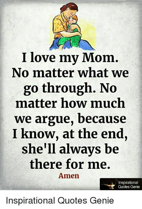 I Love My Mom Quotes I Love My Mom No Matter What We Go Through No Matter How Much We  I Love My Mom Quotes