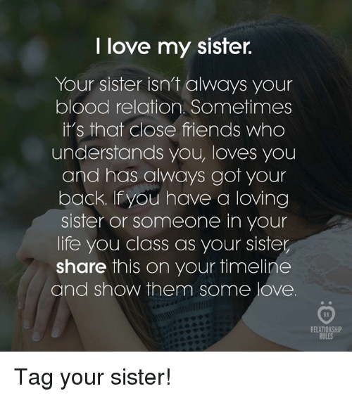 I Love My Sister Your Sister Isnt Always Your Blood Relation