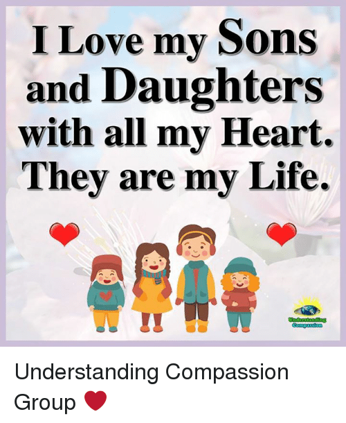 I Love My Sons And Daughters With All My Heart Thev Are My Life Stunning I Love My Sons Images