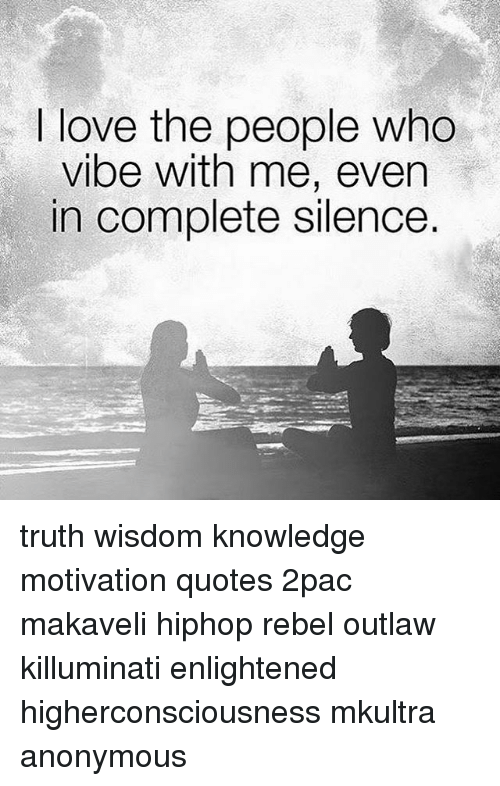 I Love The People Who Vibe With Me Even In Complete Silence Truth