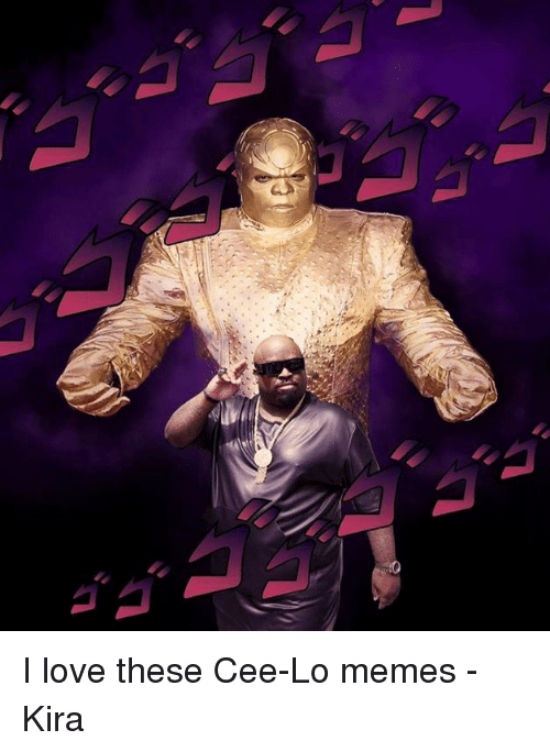 Love, Memes, and Hierophant: I love these Cee-Lo memes -Kira