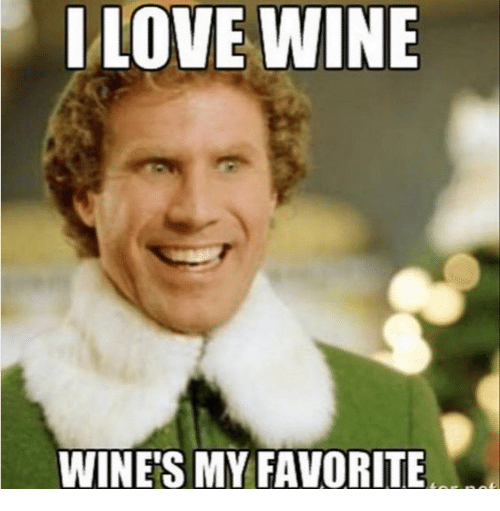 Image result for I love wine, wine's my favorite