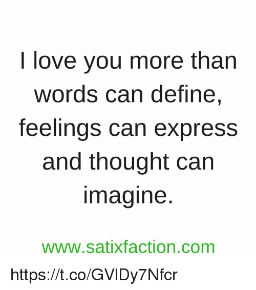 I Love You More Than Words Can Define Feelings Can Express