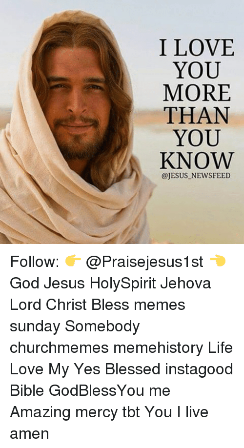 i love you more than you know jesus news feed 20484697 ✅ 25 best memes about love you more than love you more than memes,More Than That Meme