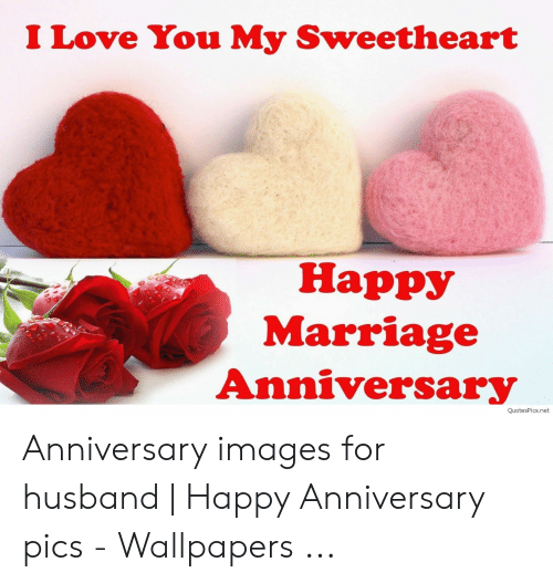 I Love You My Sweetheart Happy Marriage Anniversary