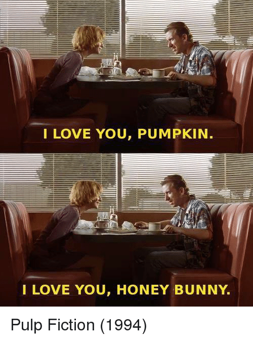 love pulp fiction and i love you i love you pumpkin i