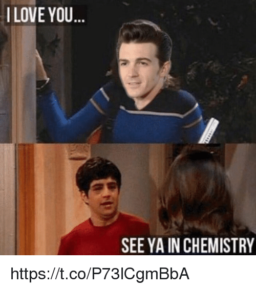 Funny, Love, and I Love You: I LOVE YOU  SEE YA IN CHEMISTRY https://t.co/P73lCgmBbA