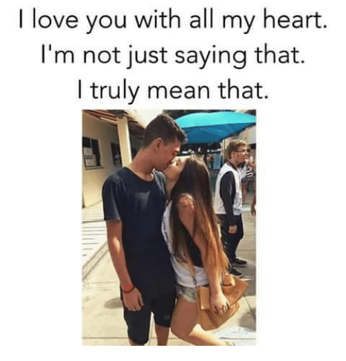 25+ Best Memes About I Love You With All My Heart