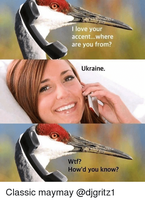 https://pics.me.me/i-love-your-accent-where-are-you-from-ukraine-howd-you-10086885.png