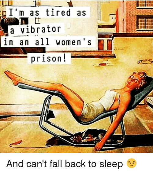 Funny Can T Sleep Meme : Funny women s prison memes of on me incestibles
