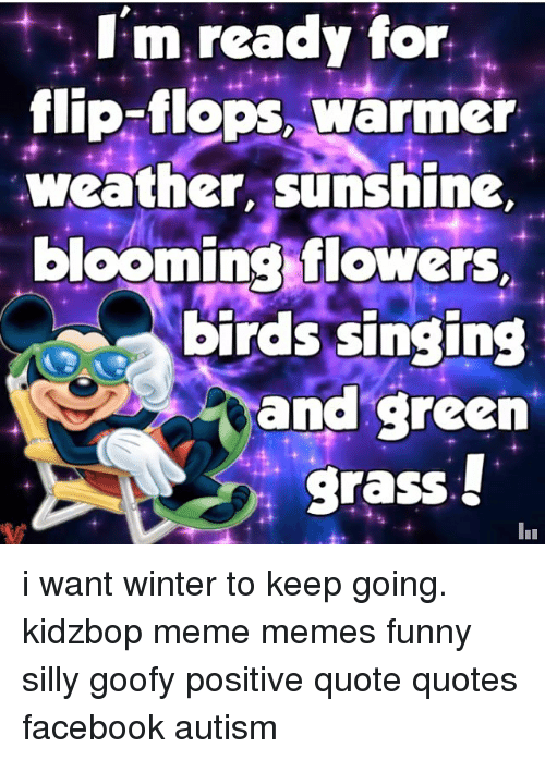 I M Ready For Flip Flops Warmer Weather Sunshine Blooming Flowers