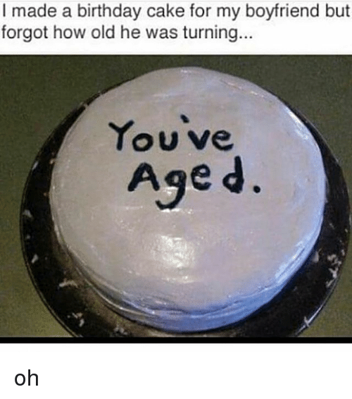 I Made a Birthday Cake for My Boyfriend but Forgot How Old He Was ...