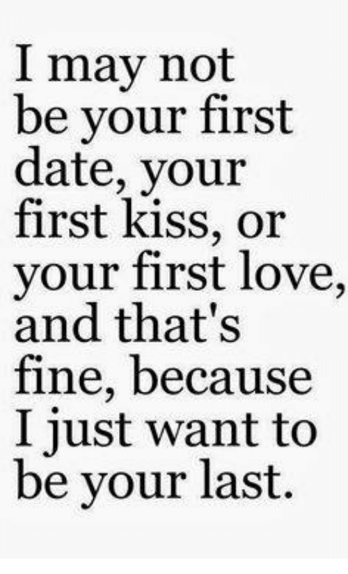 Your First May Kiss Be I Not