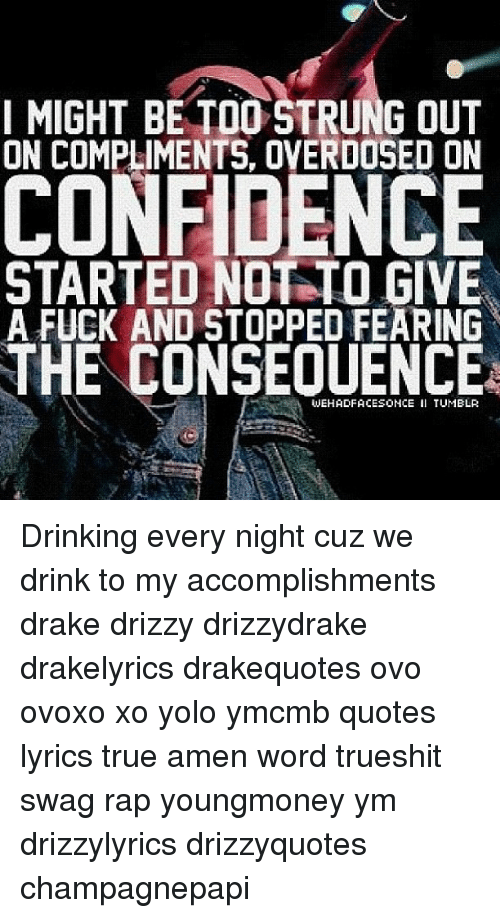 I Might Be Toostrung Out On Compliments Overdosed On Confidence
