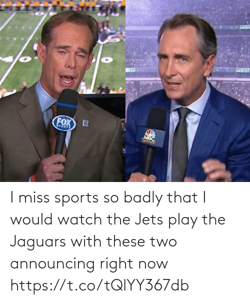 Football, Nfl, and Sports: I miss sports so badly that I would watch the Jets play the Jaguars with these two announcing right now https://t.co/tQlYY367db