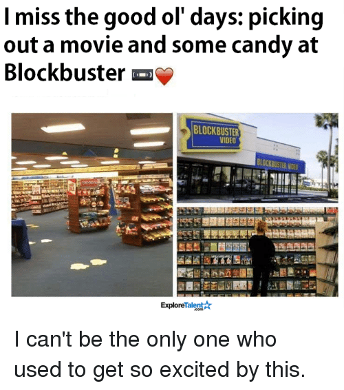 Blockbuster, Candy, and Memes: I miss the good ol' days: picking  out a movie and some candy at  Blockbuster  BLOCKBUSTER  VIDEO  BLOCKBUSTER NDE0  Talent  Explore I can't be the only one who used to get so excited by  this.