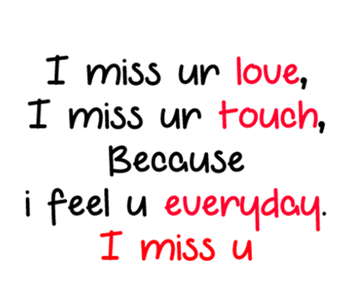 I Miss Un Love I Miss Ur Touch Because I Feel U Everyday I Miss U