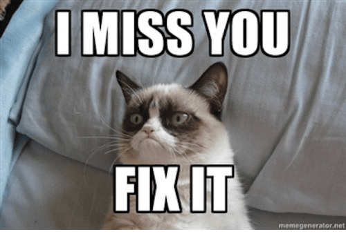U Fix It >> I Miss You Fixit Memegeneratornet Net Meme On Me Me