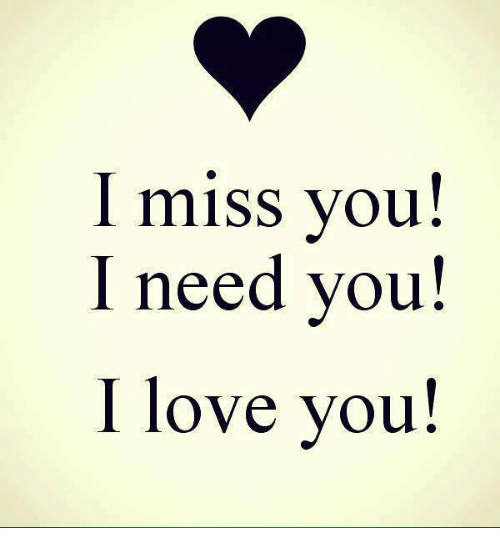 I need you and i miss you