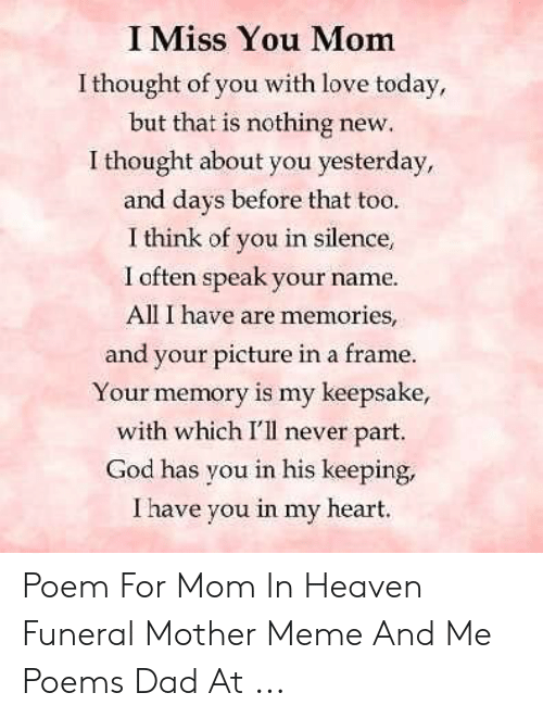 I Miss You Mom I Thought Of You With Love Today But That Is