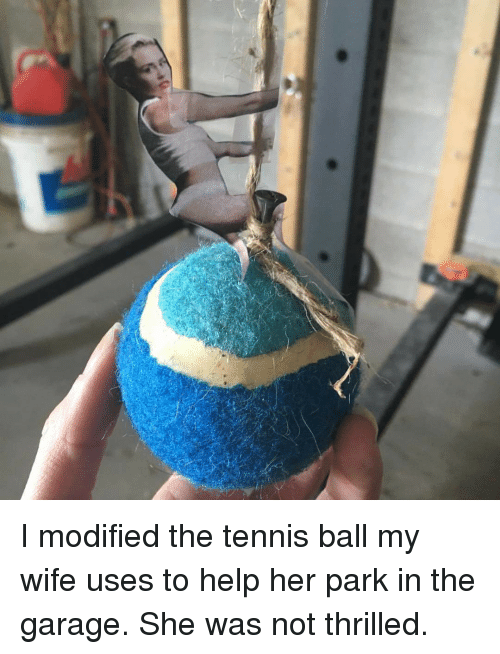I Modified The Tennis Ball My Wife Uses To Help Her Park In The