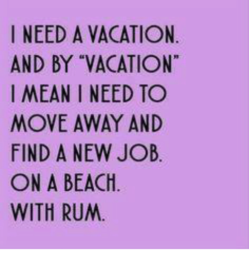✅ 25+ Best Memes About I Need a Vacation   I Need a Vacation Memes