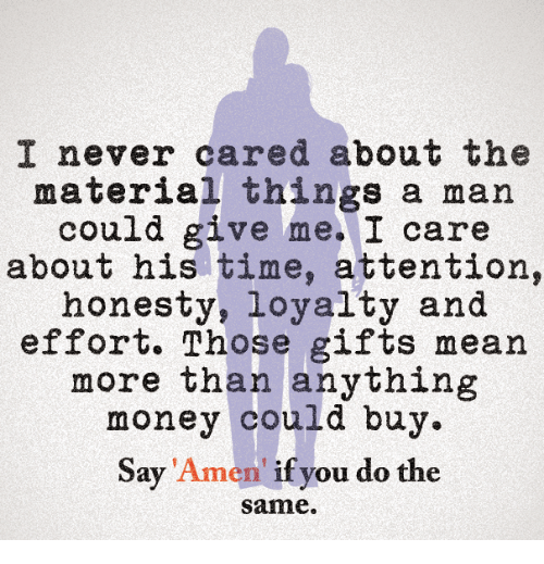 I Never Cared About the Material Things a Man Could Give Me