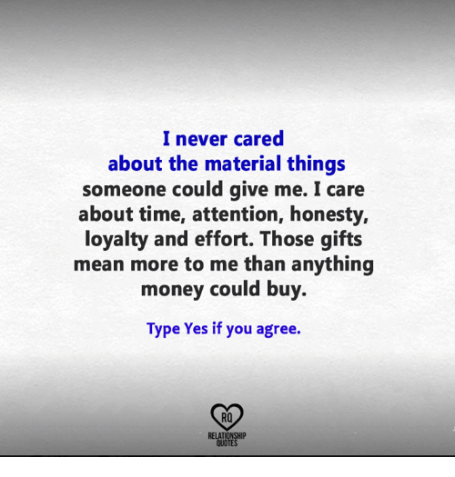 Image of: Categories Memes Money And Mean Never Cared About The Material Things Someone Could Funny Never Cared About The Material Things Someone Could Give Me Care
