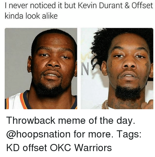 i never noticed it but kevin durant offset kinda 23133636 ✅ 25 best memes about offset offset memes,Offset Meme