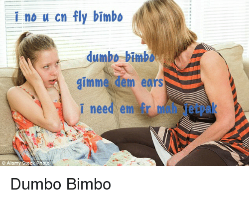 I No U Cn Fly Bimbo Dumbo Bimb Gimme Dem Ears I Need Em Alamy Stock