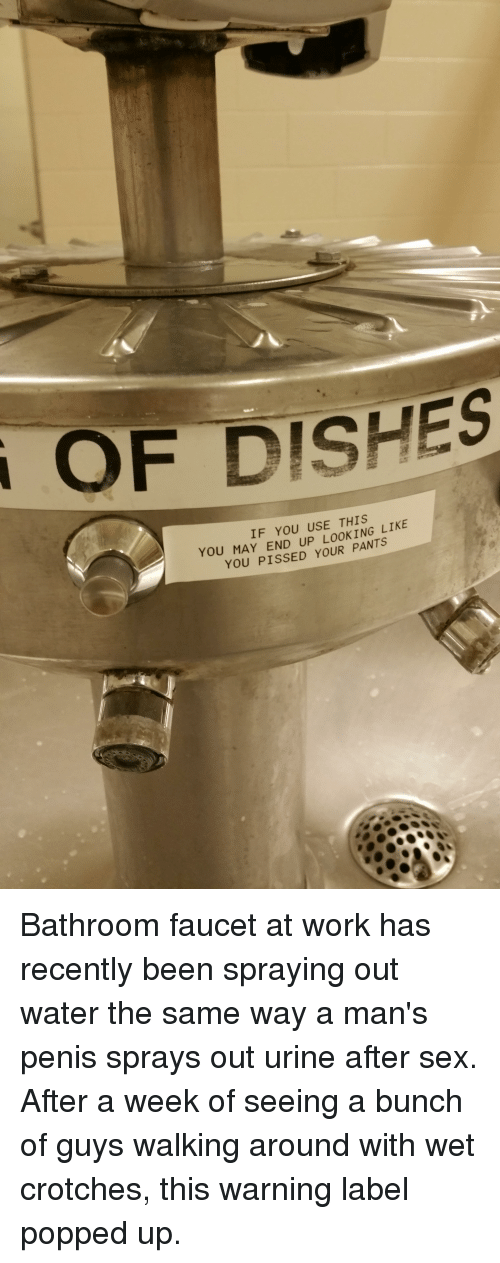 I OF DISHES IF YOU USE THIS LIKE YOU MAY UP PANTS YOU PISSED YOUR ...