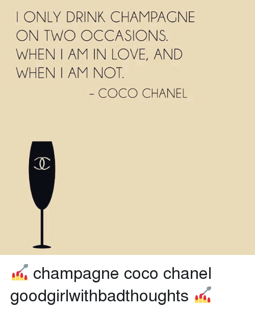 i only drink champagne on two occasions when i am 18325693 25 best coco chanel memes the moment memes