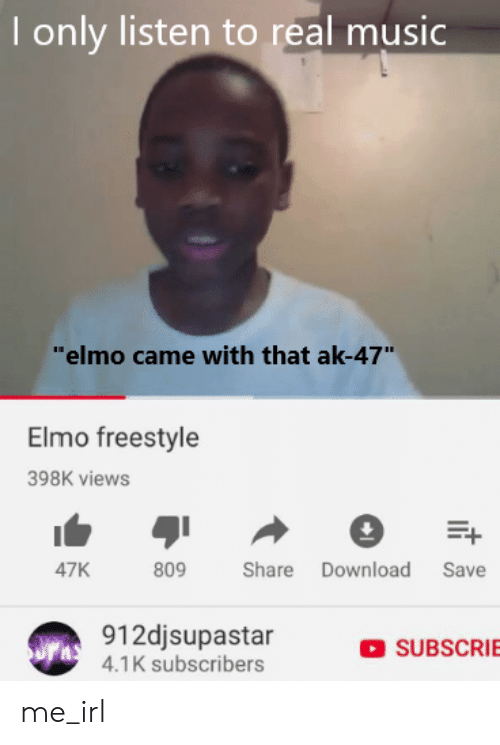 I Only Listen to Real Music Elmo Came With That Ak-47 Elmo