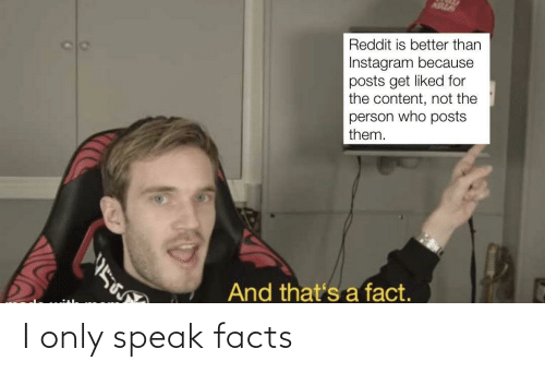 Facts, Speak, and I Only: I only speak facts