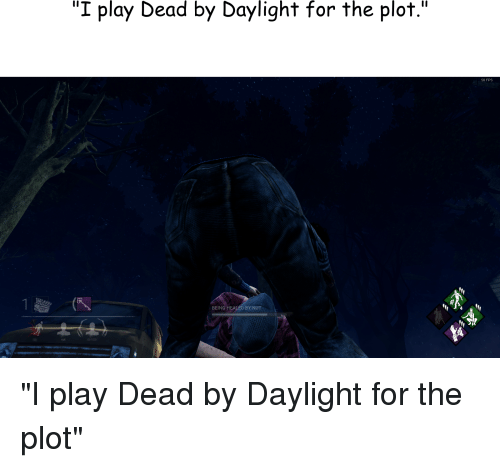 I Play Dead by Daylight for the Plot 50 FPS BEING HEALED BY NUT Nut