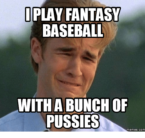 i-play-fantasy-baseball-with-a-bunchof-p