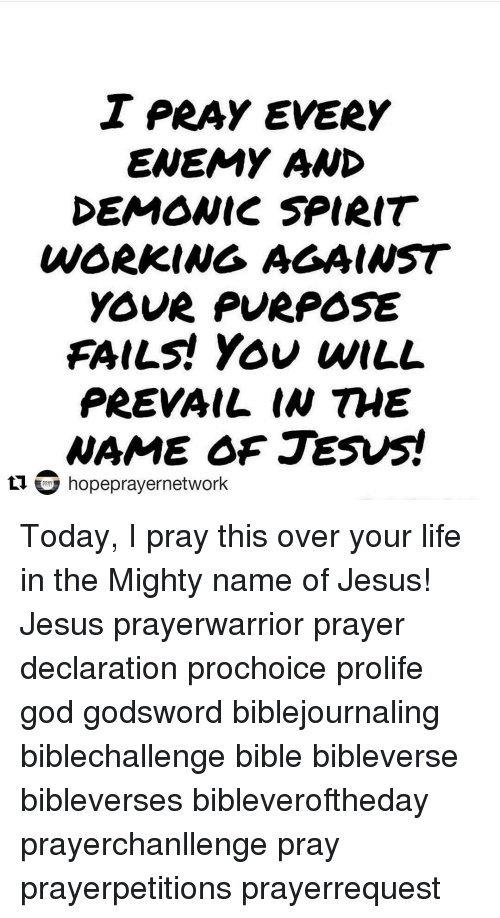 I PRAY EVERY ENEMY AND DEMONIC SPIRIT WORKING AGAINST YOUR
