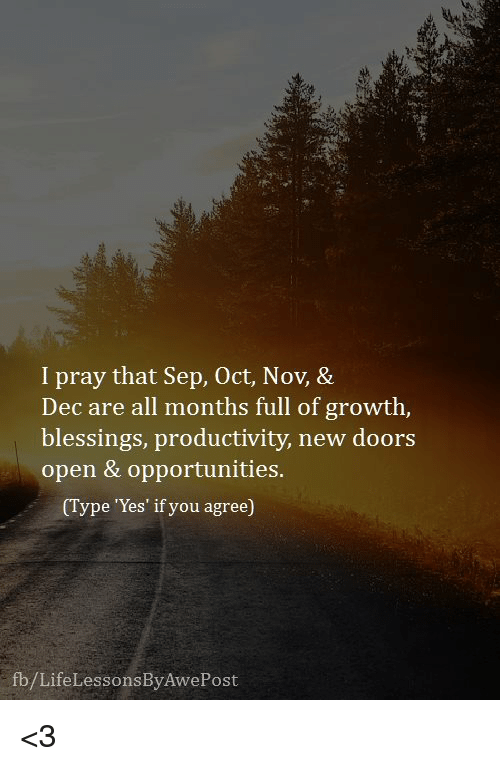 Blessings Yes and Doors: I pray that Sep Oct Nov & I Pray That Sep Oct Nov \u0026 Dec Are All Months Full of Growth ... Pezcame.Com
