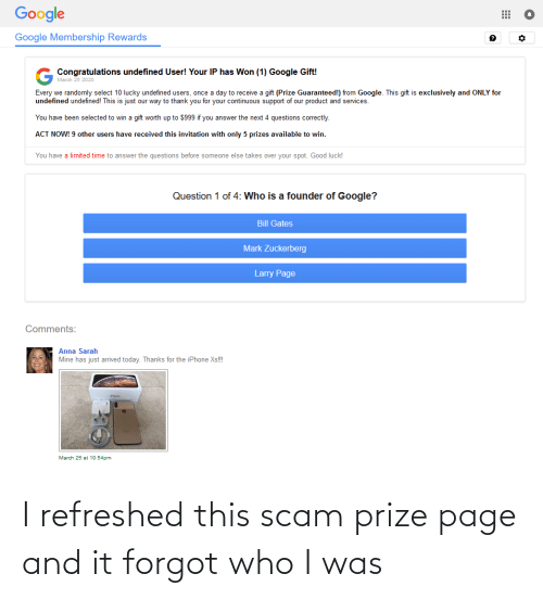 Page, Who, and Scam: I refreshed this scam prize page and it forgot who I was