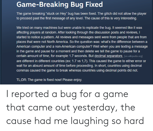 Game, A Game, and Bug: I reported a bug for a game that came out yesterday, the cause had me laughing so hard