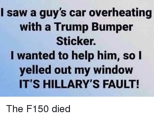 I Saw a Guy's Car Overheating With a Trump Bumper Sticker I Wanted