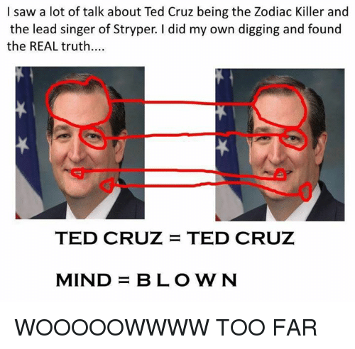 i saw a lot of talk about ted cruz being 18168079 ✅ 25 best memes about the zodiac killer the zodiac killer memes