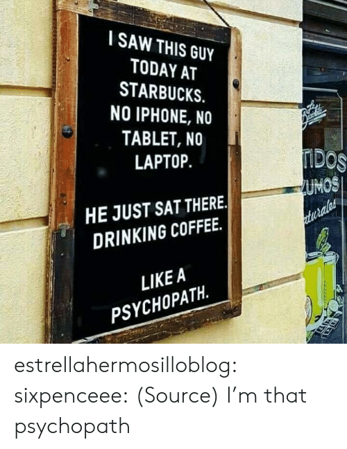 I Saw This Guy Today At Starbucks No Iphone No Tablet No