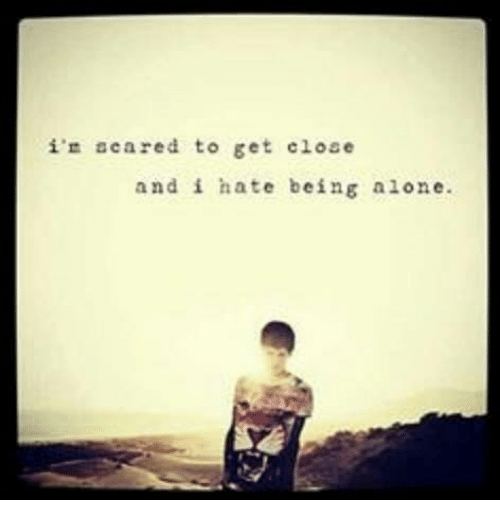 why do i hate being alone
