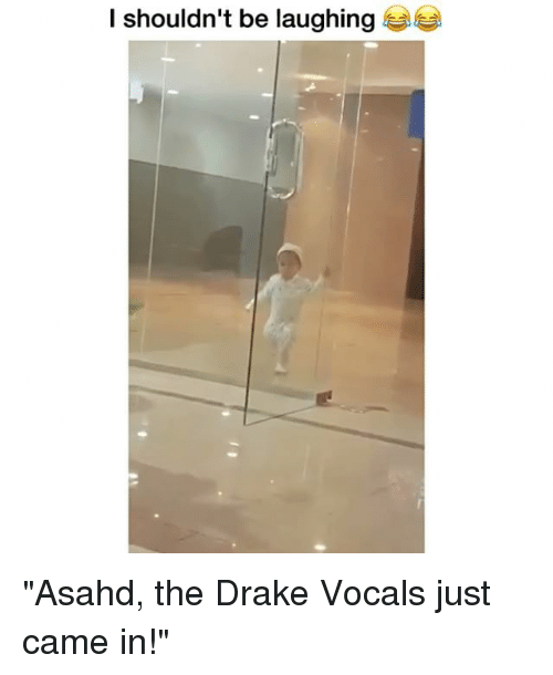 """Drake, Funny, and Drakes: I shouldn't be laughing """"Asahd, the Drake Vocals just came in!"""""""