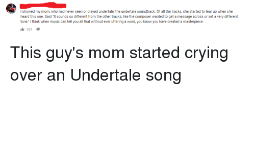 I Showed My Mom Who Had Never Seen or Played Undertale the Undertale